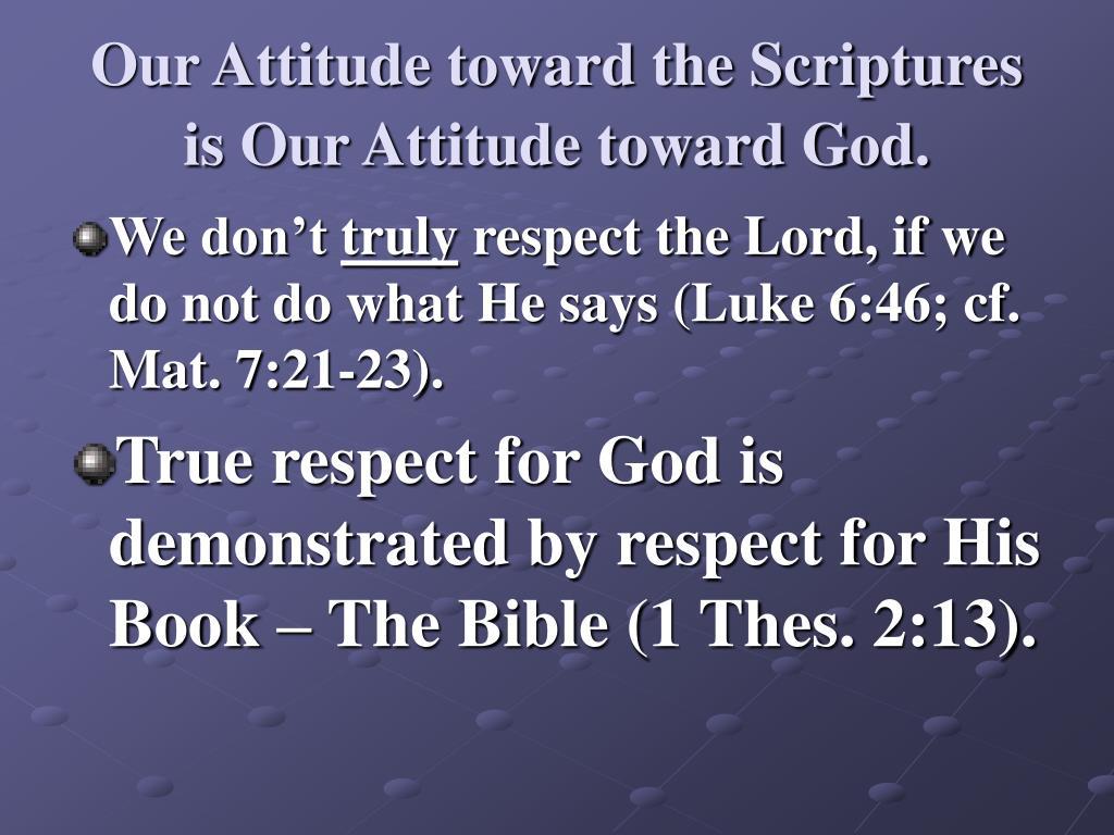Our Attitude toward the Scriptures is Our Attitude toward God.