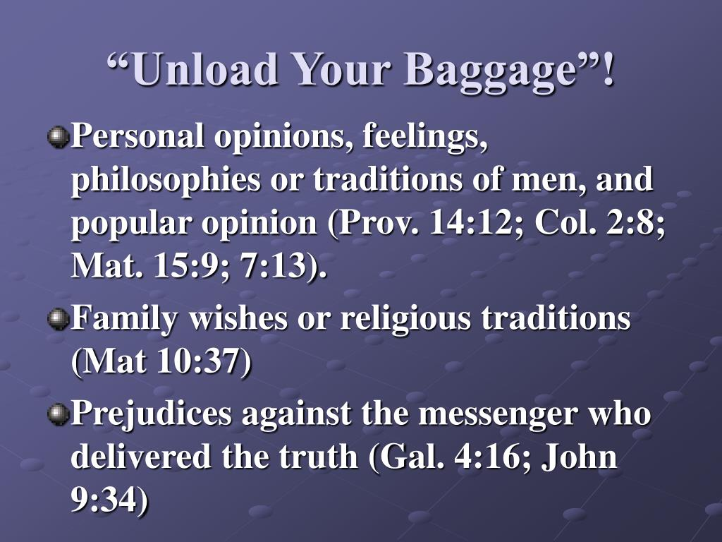 """""""Unload Your Baggage""""!"""