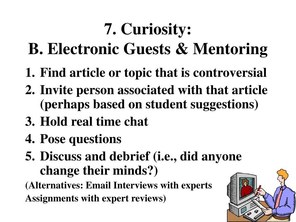 7. Curiosity: