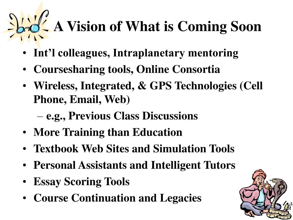A Vision of What is Coming Soon