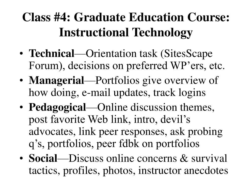 Class #4: Graduate Education Course: Instructional Technology