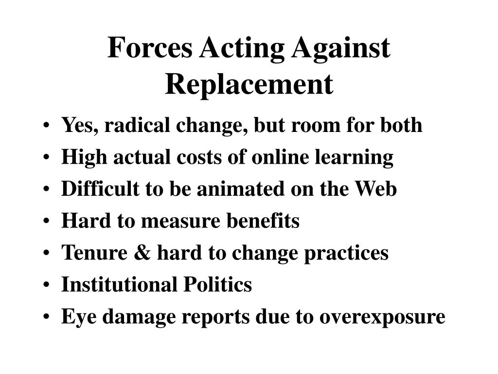 Forces Acting Against Replacement