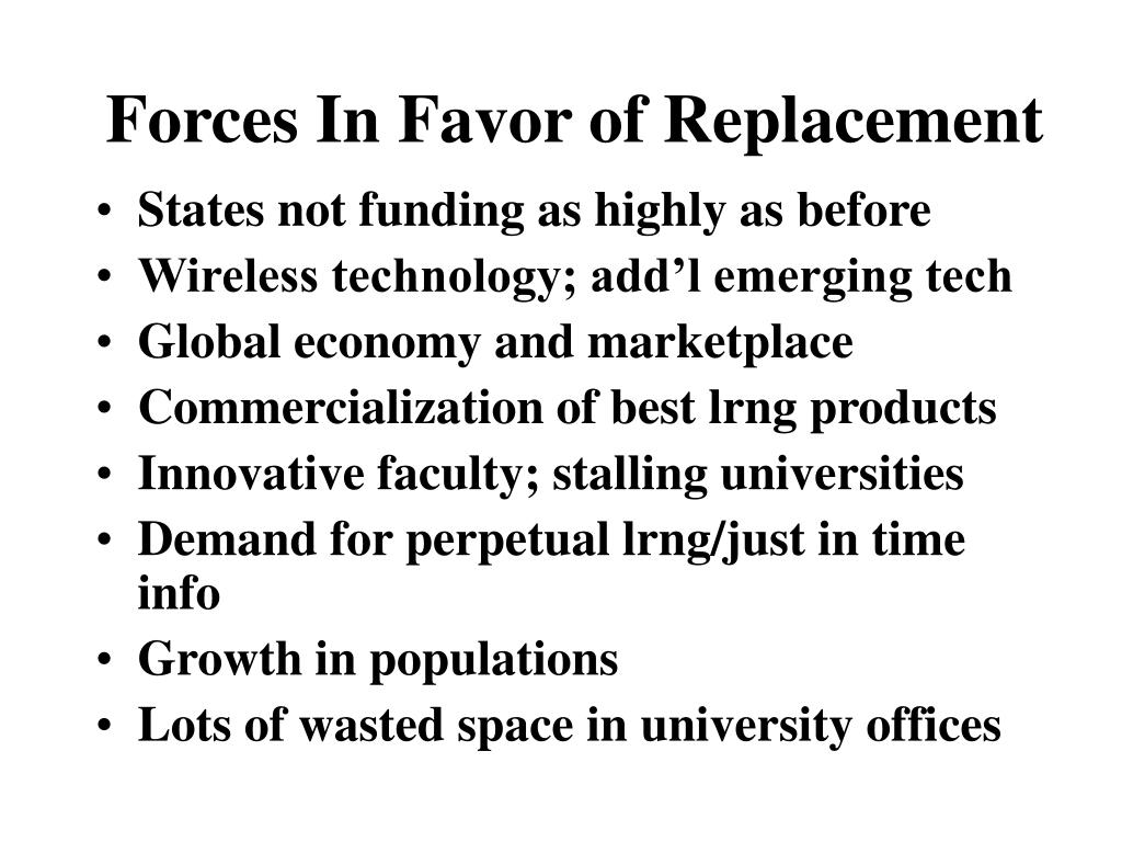 Forces In Favor of Replacement