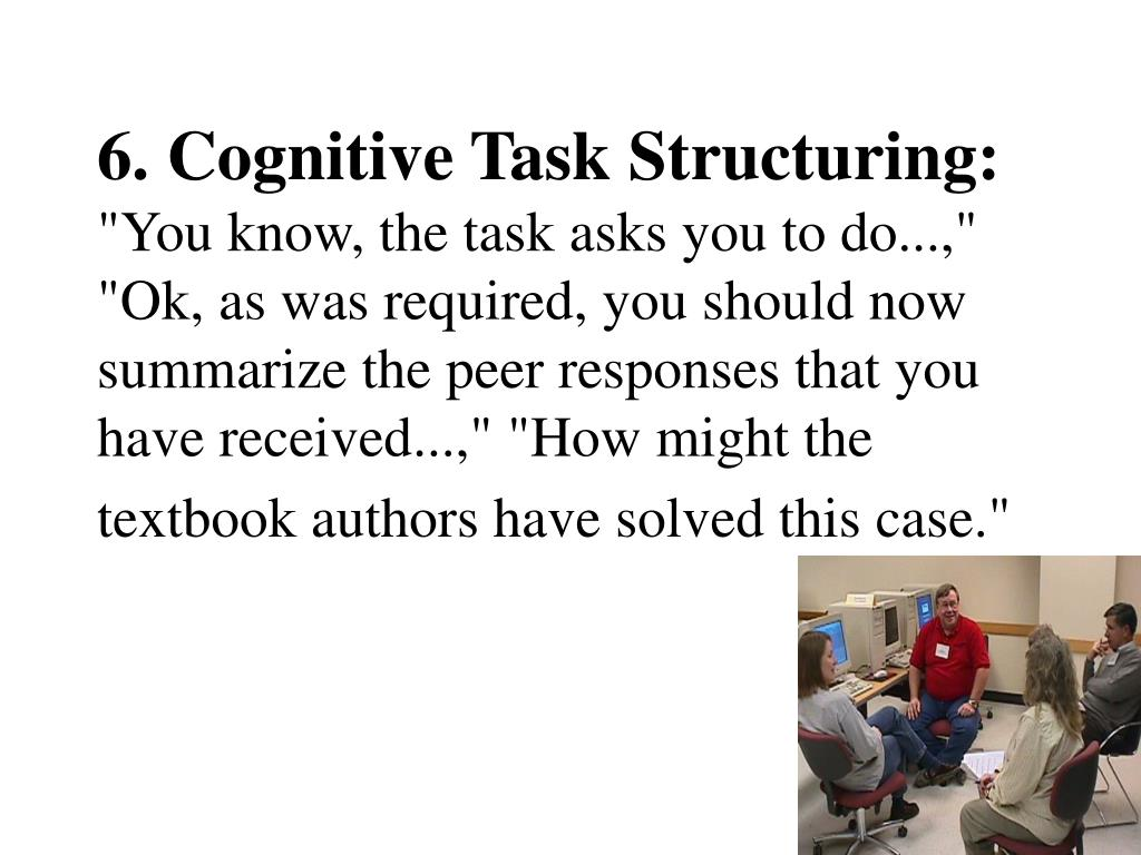 6. Cognitive Task Structuring: