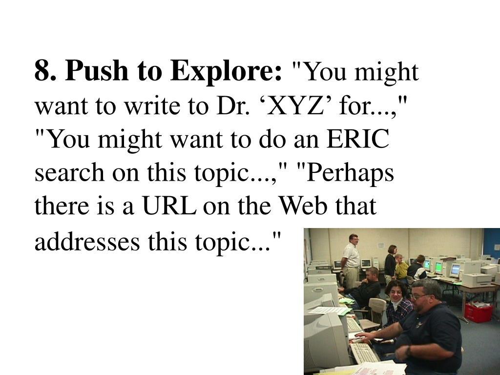 8. Push to Explore: