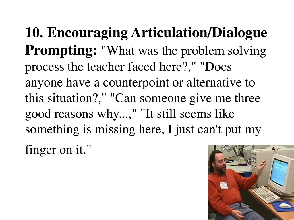 10. Encouraging Articulation/Dialogue Prompting: