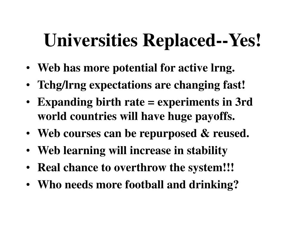 Universities Replaced--Yes!