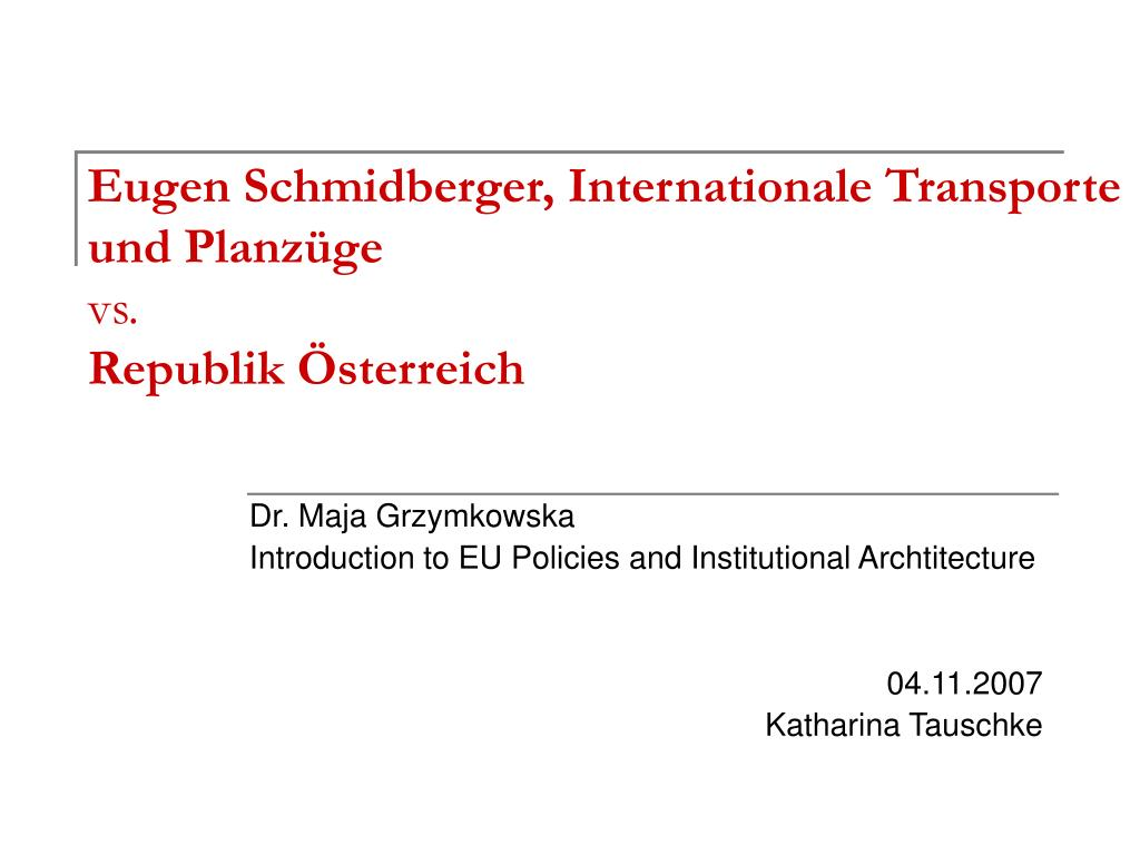 Eugen Schmidberger, Internationale Transporte und Planzüge