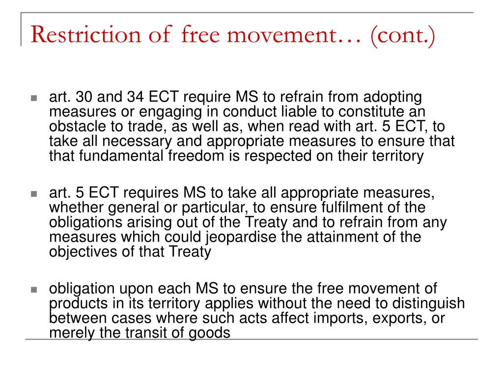 Restriction of free movement… (cont.)