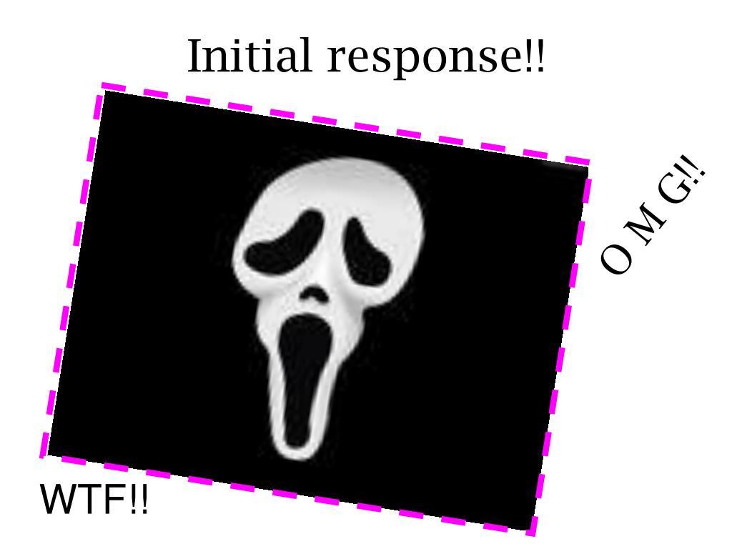 Initial response!!