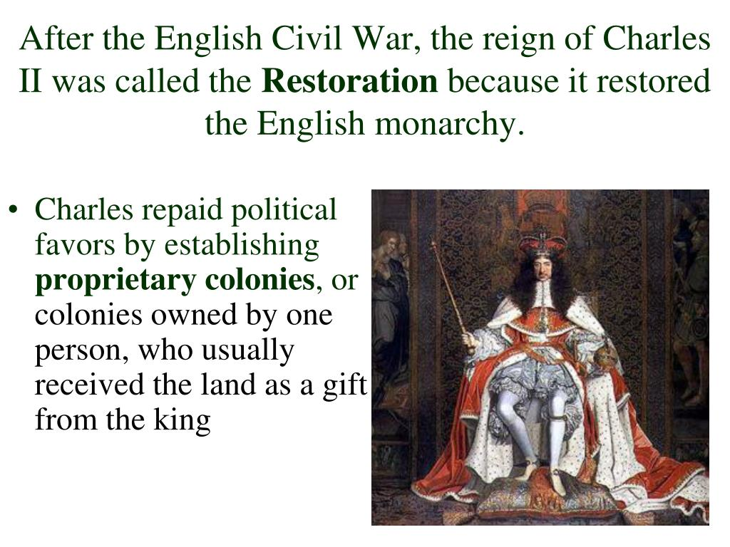 After the English Civil War, the reign of Charles II was called the