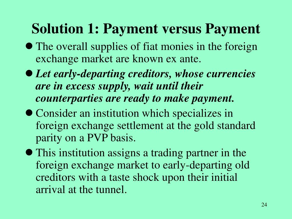 Solution 1: Payment versus Payment