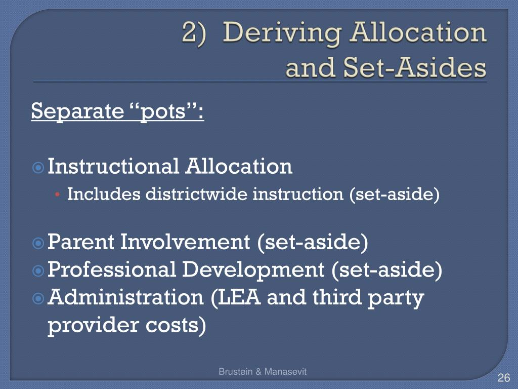 2)  Deriving Allocation               and Set-Asides