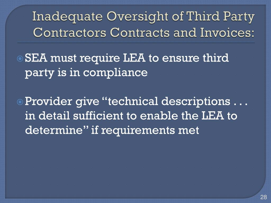 Inadequate Oversight of Third Party Contractors Contracts and Invoices: