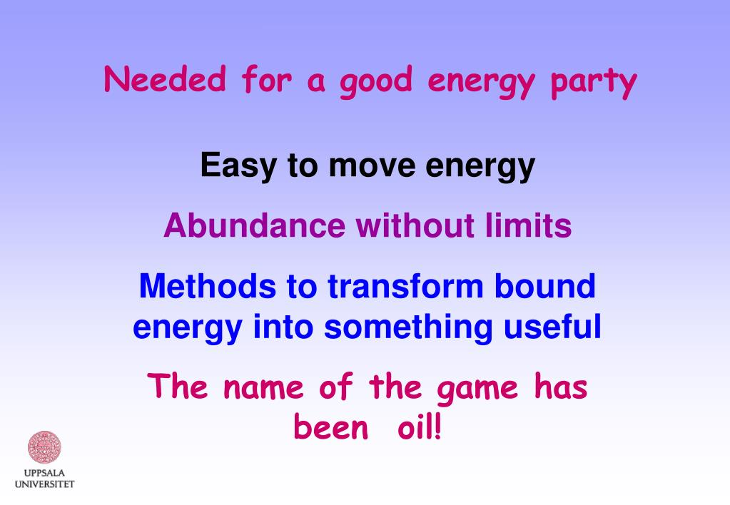 Needed for a good energy party
