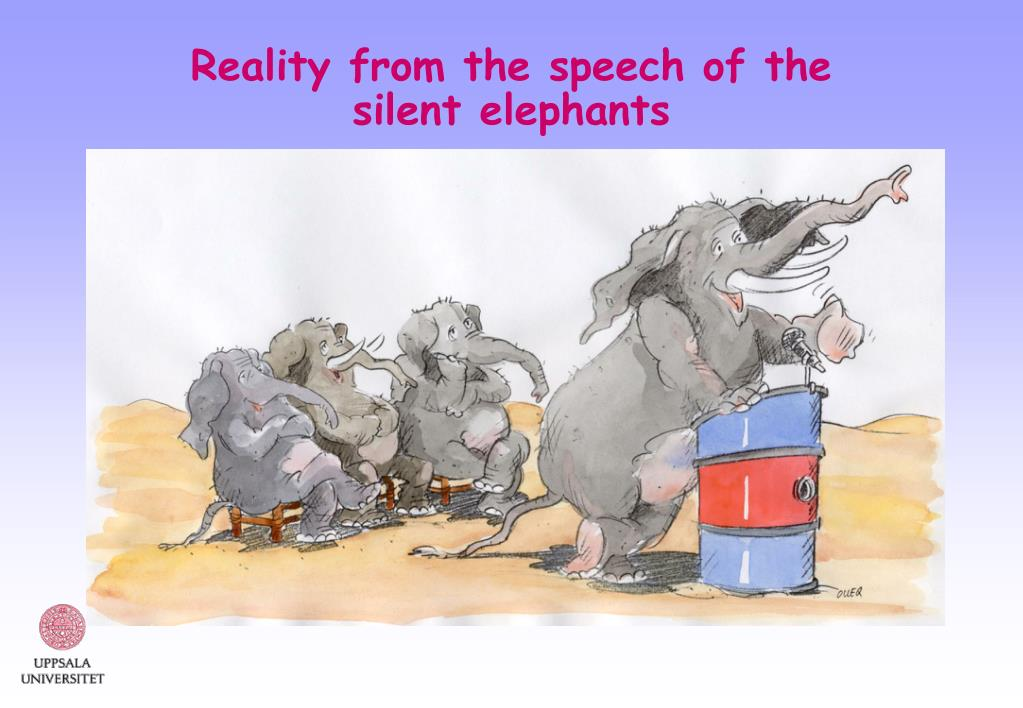 Reality from the speech of the silent elephants