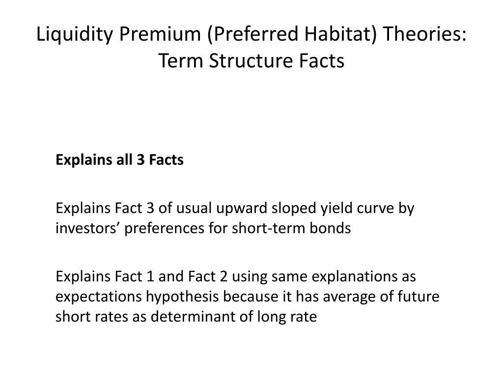 Liquidity Premium (Preferred Habitat) Theories: Term Structure Facts