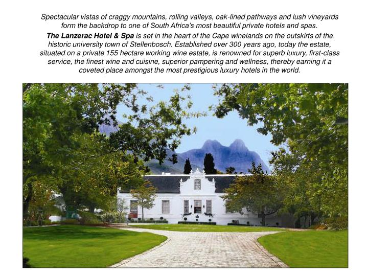 Spectacular vistas of craggy mountains, rolling valleys, oak-lined pathways and lush vineyard...