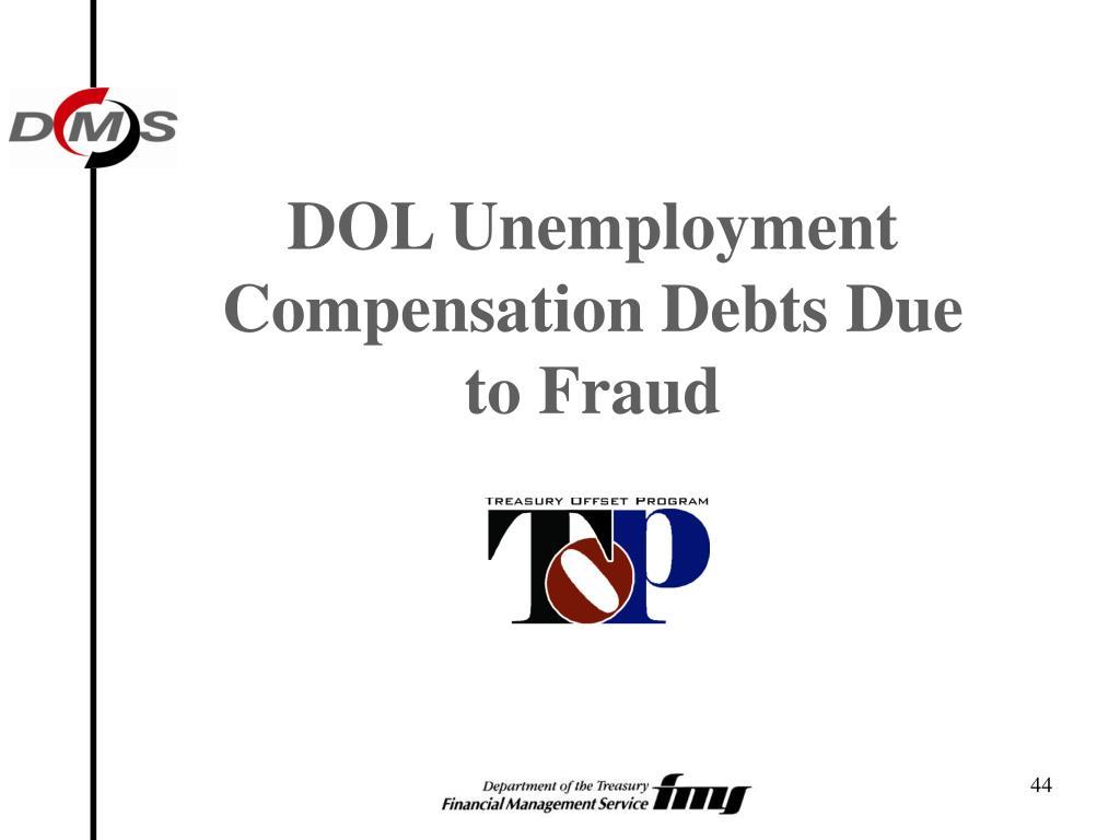 DOL Unemployment Compensation Debts Due to Fraud