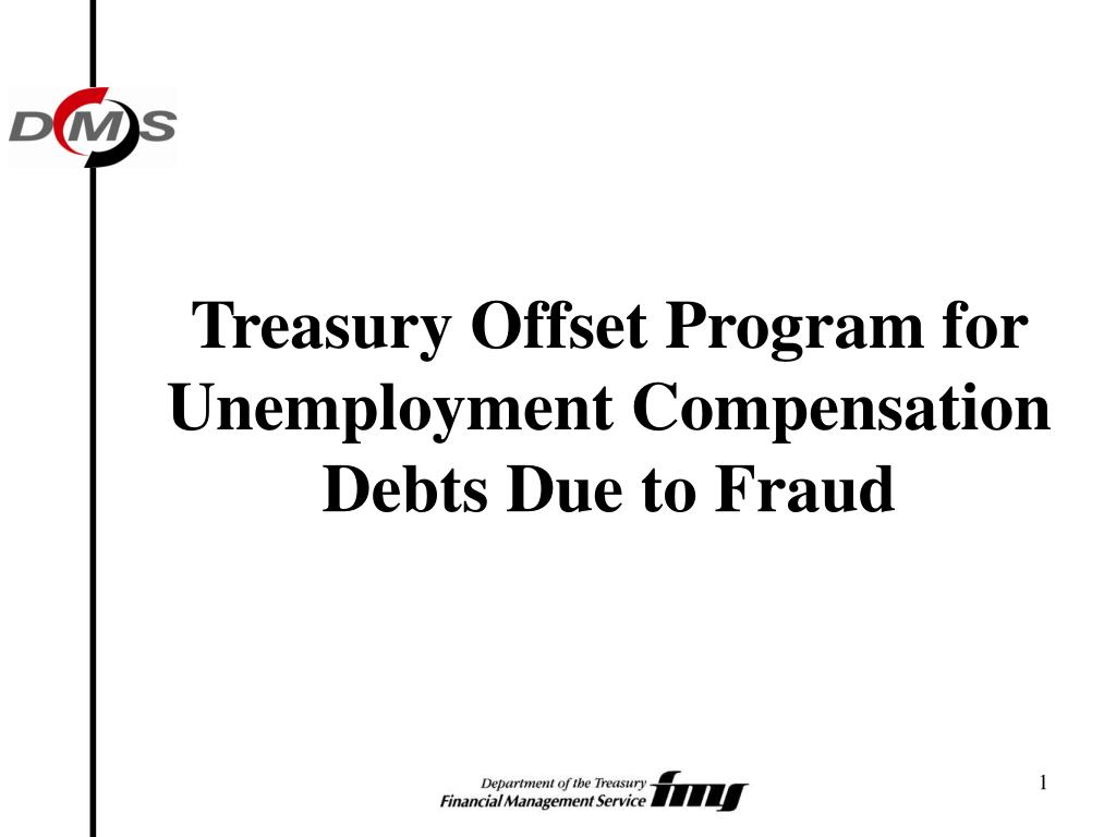Treasury Offset Program for Unemployment Compensation Debts Due to Fraud