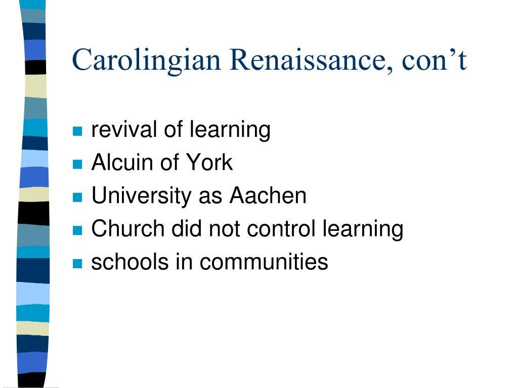 Carolingian Renaissance, con't