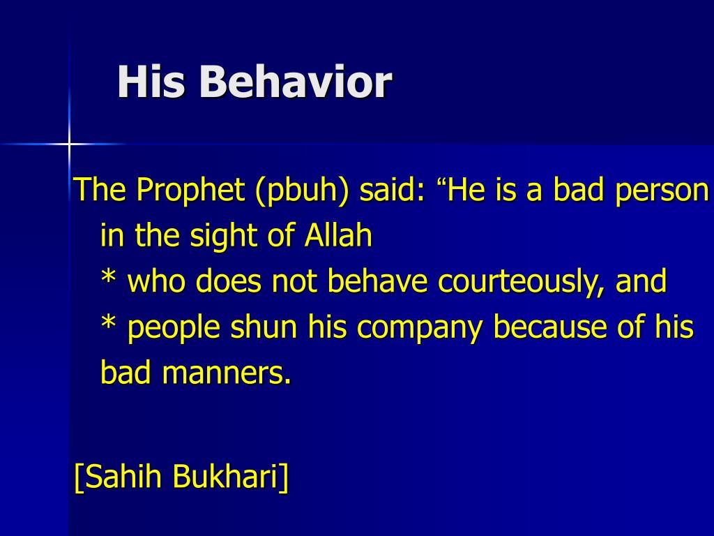 His Behavior