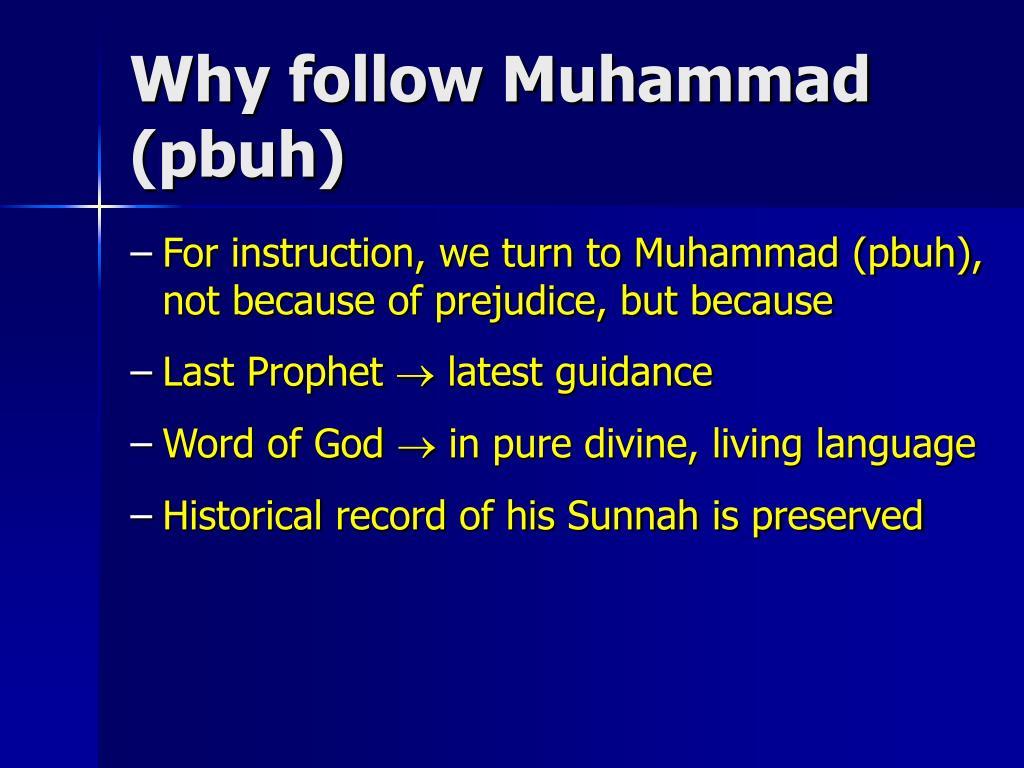 Why follow Muhammad (pbuh)