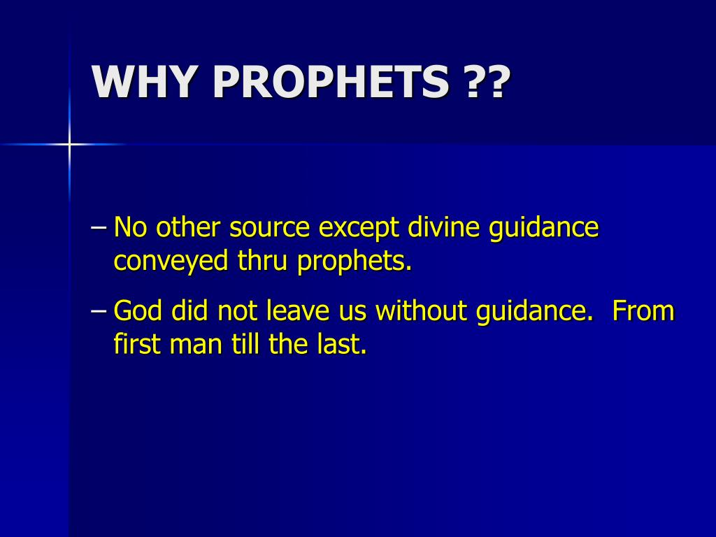 WHY PROPHETS ??