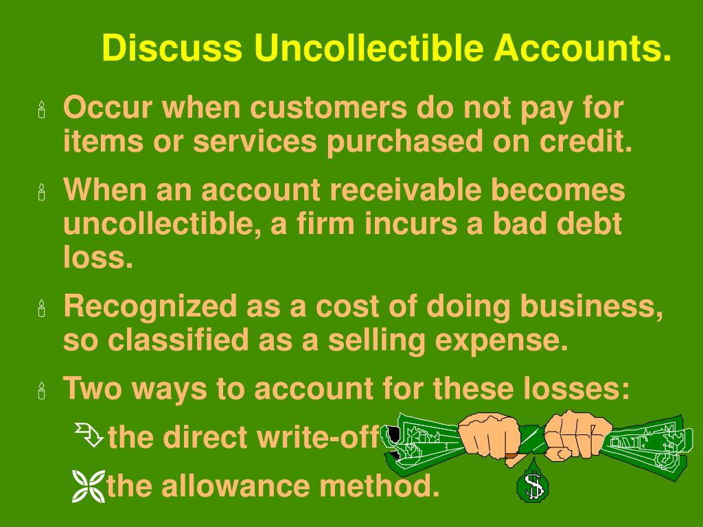 Discuss Uncollectible Accounts.