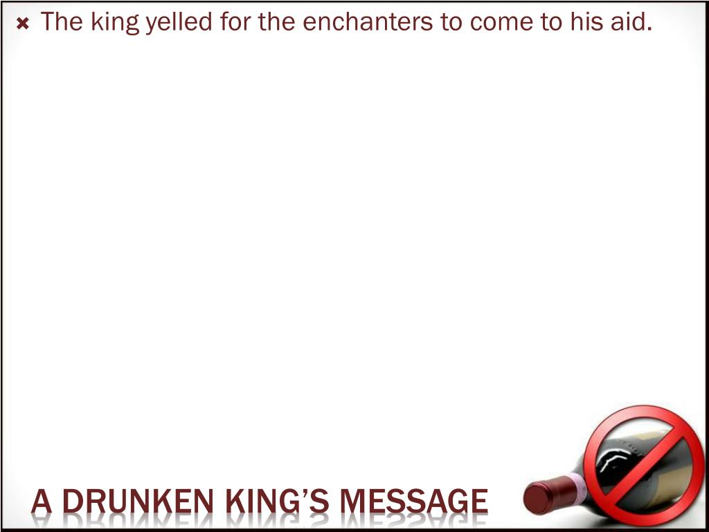 The king yelled for the enchanters to come to his aid.
