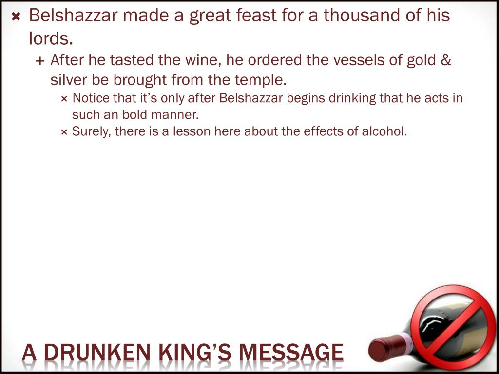 Belshazzar made a great feast for a thousand of his lords.