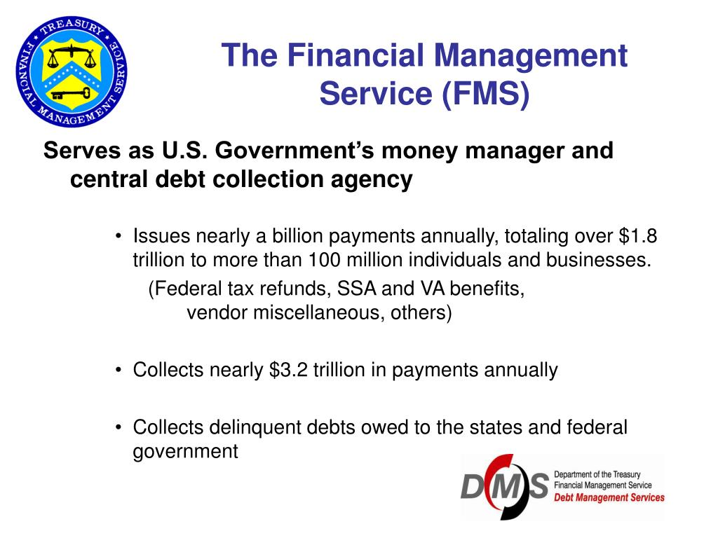 The Financial Management Service (FMS)