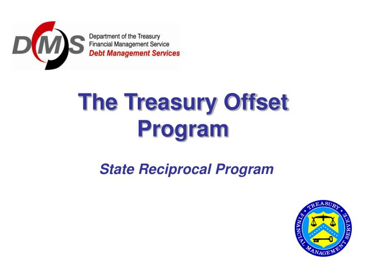 The treasury offset program l.jpg