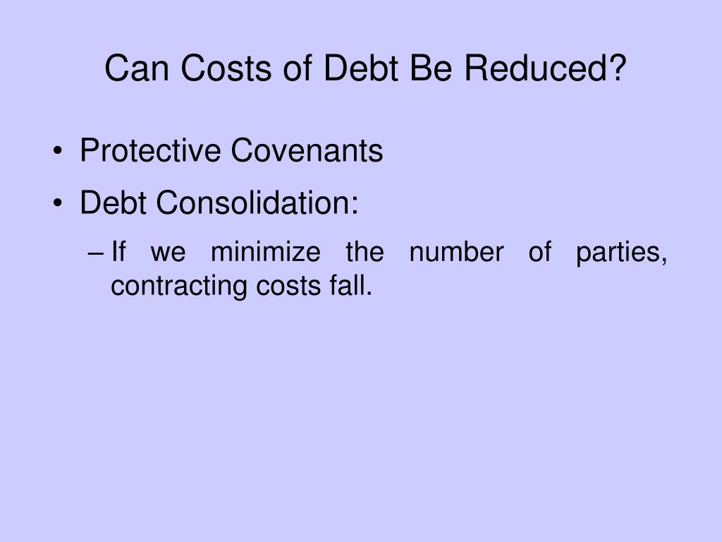 Can Costs of Debt Be Reduced?