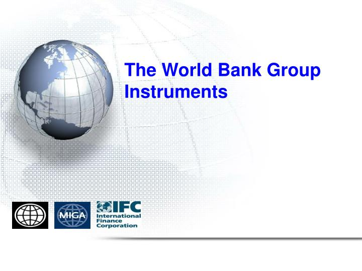 The world bank group instruments l.jpg