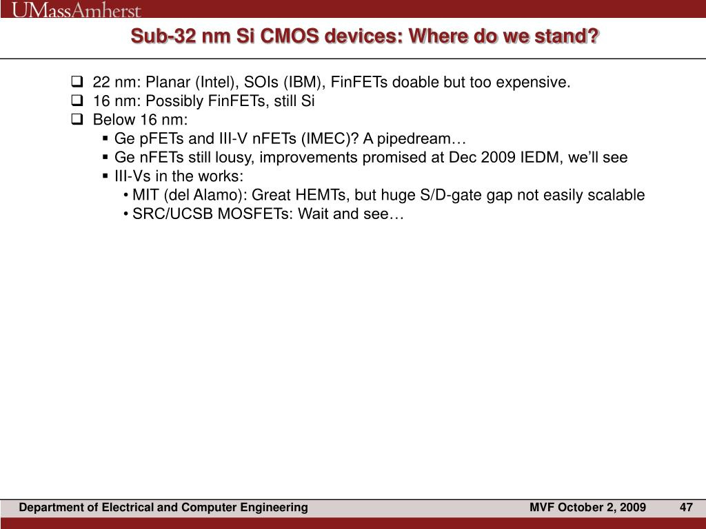 Sub-32 nm Si CMOS devices: Where do we stand?