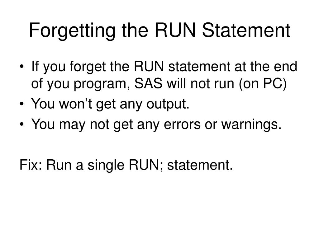 Forgetting the RUN Statement