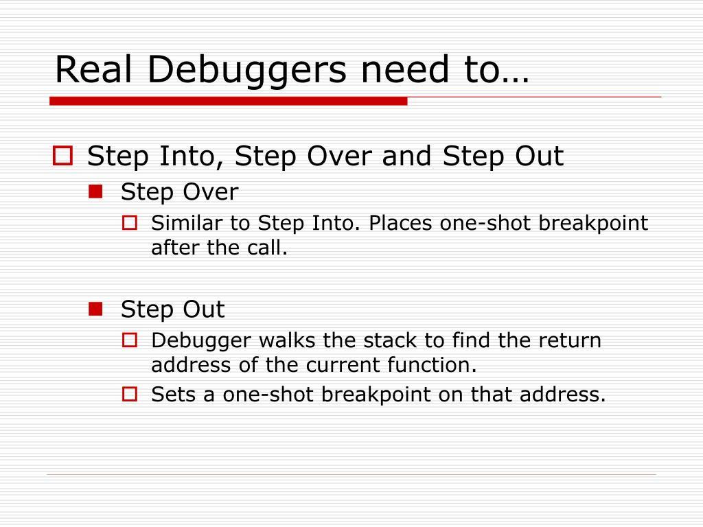 Real Debuggers need to…