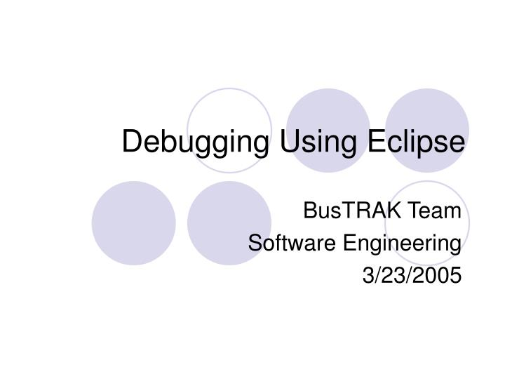 Debugging using eclipse l.jpg