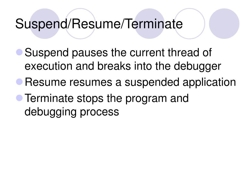 Suspend/Resume/Terminate