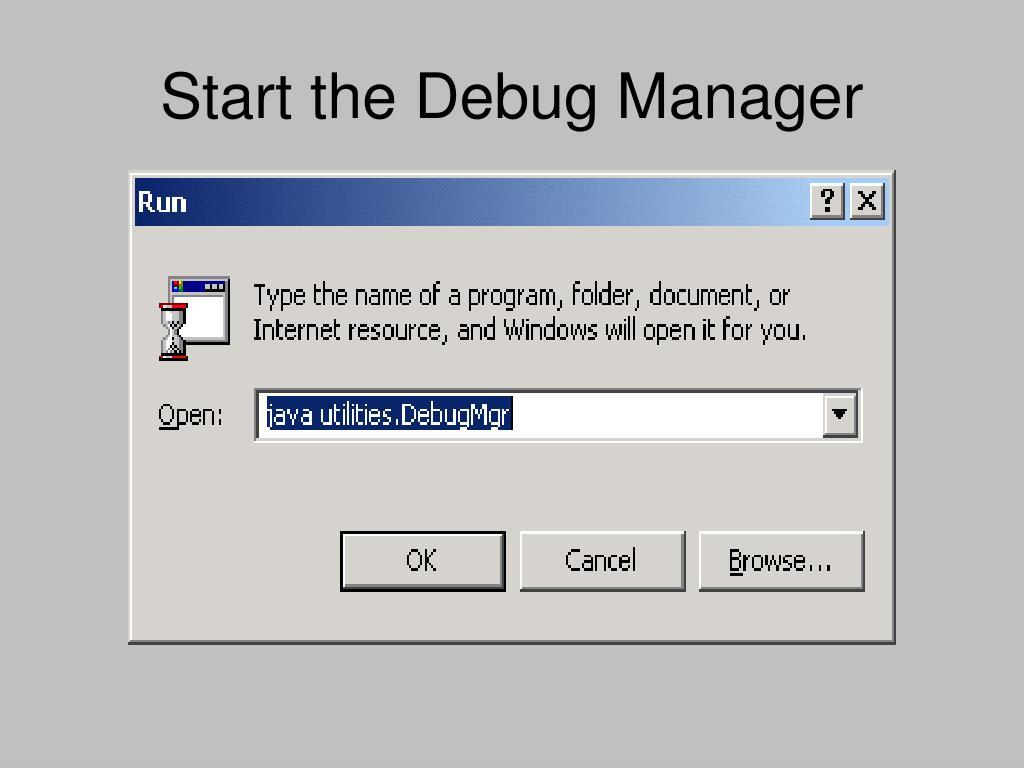 Start the Debug Manager