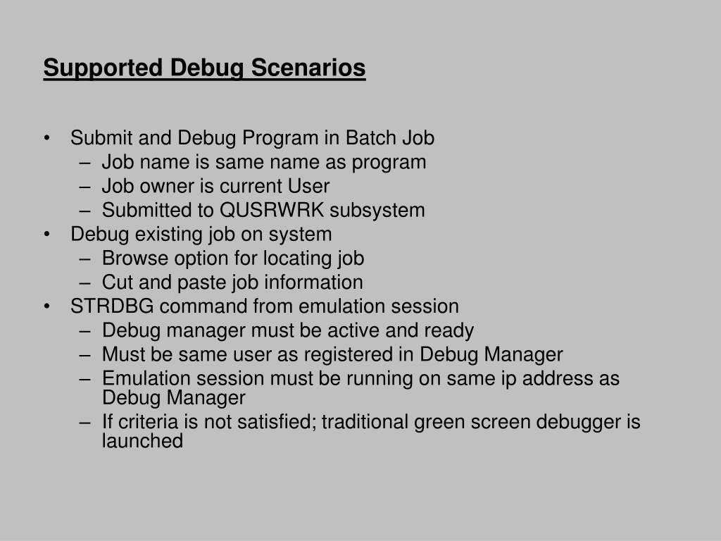 Supported Debug Scenarios