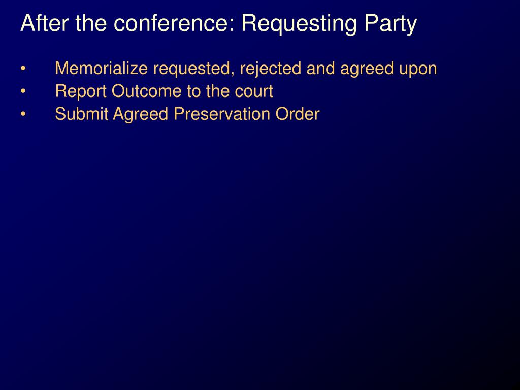 After the conference: Requesting Party