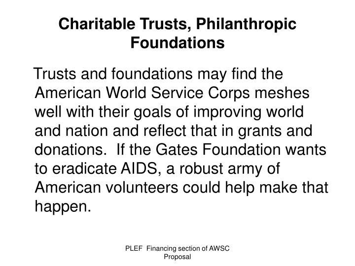 Charitable Trusts, Philanthropic Foundations