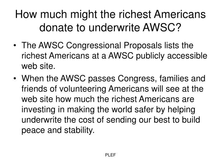 How much might the richest Americans donate to underwrite AWSC?