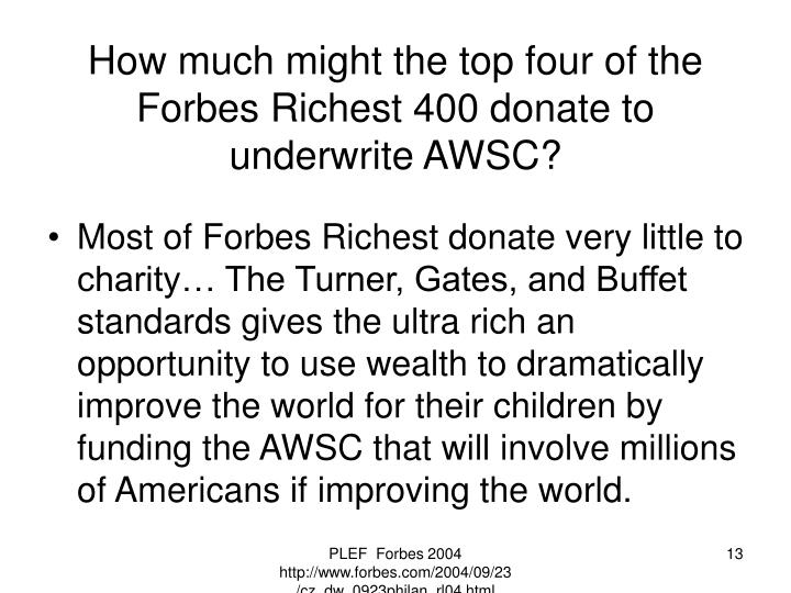 How much might the top four of the Forbes Richest 400 donate to underwrite AWSC?