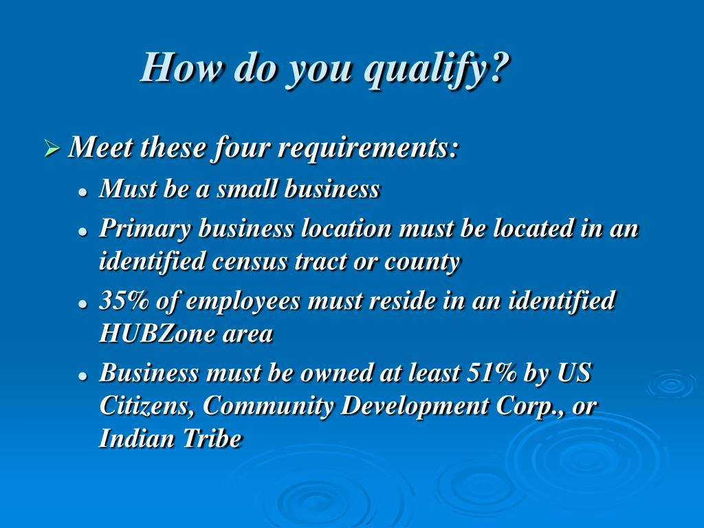 How do you qualify?