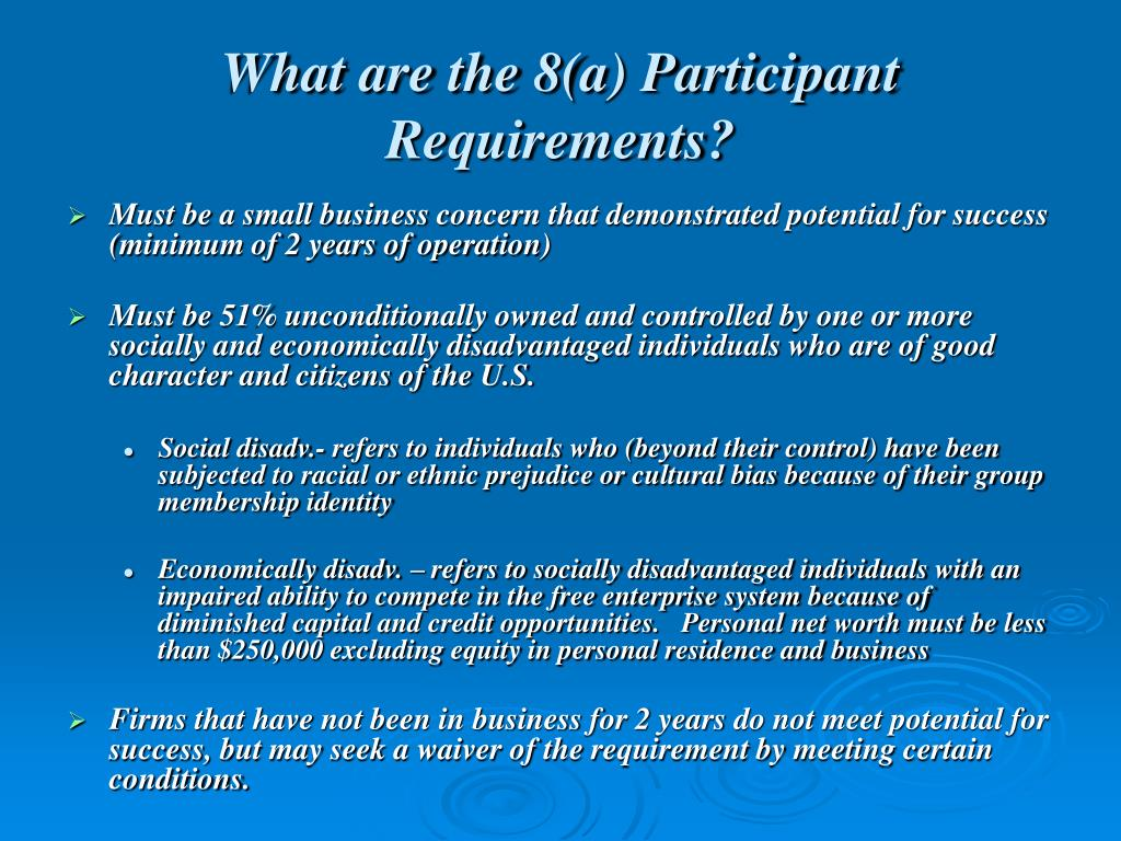 What are the 8(a) Participant Requirements?