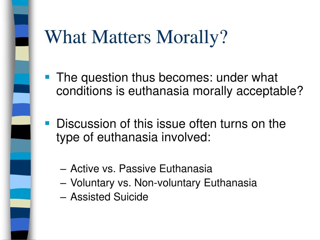 passive vs active euthanasia Euthanasia, on the other hand, is usually separated into two categories: passive  euthanasia and active euthanasia in many jurisdictions, active euthanasia can.