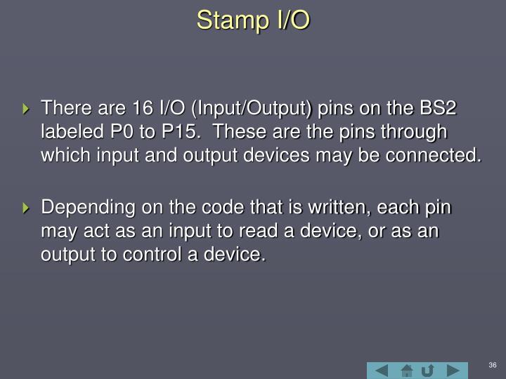 Stamp I/O